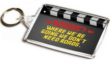 Back to the Future Quote Jumbo Keyring. We Don't Need Roads